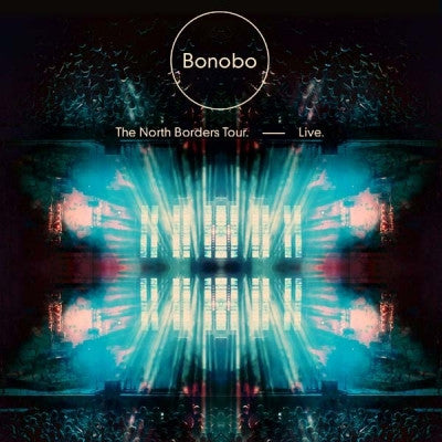 BONOBO - The North Borders Tour Live