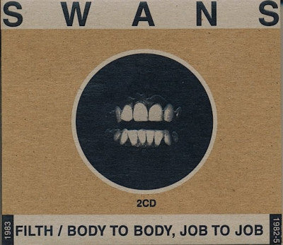 SWANS  - Filth / Body To Body, Job To Job