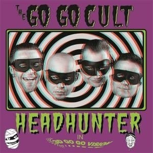 THE GO GO CULT - Headhunter In 3D Go Go Vision