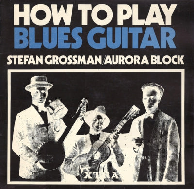 STEFAN GROSSMAN / AURORA BLOCK - How To Play Blues Guitar