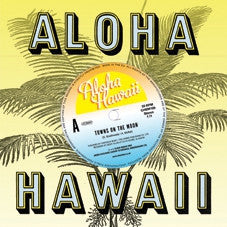 ALOHA HAWAII - Towns On The Moon / I've Been Bad For Years And Years
