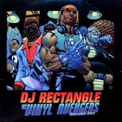 DJ RECTANGLE - DJ Rectangle And The Vinyl Avengers Volume One