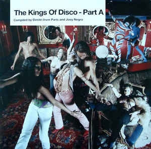 DIMITRI FROM PARIS & JOEY NEGRO - The Kings Of Disco - Part A