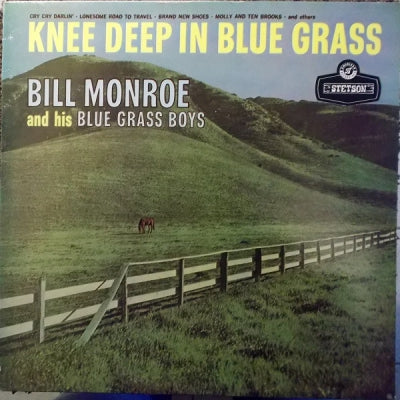 BILL MONROE AND HIS BLUE GRASS BOYS - Knee Deep In Blue Grass