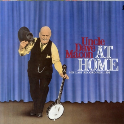 UNCLE DAVE MACON - At Home: His Last Recordings, 1950