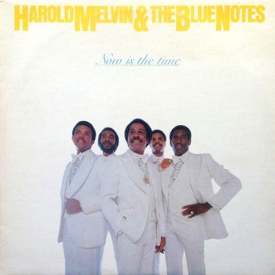 HAROLD MELVIN AND THE BLUENOTES - Now Is The Time