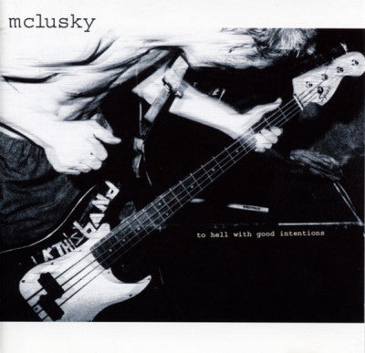 McLUSKY - To Hell With Good Intentions