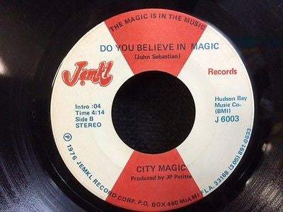 CITY MAGIC - Do You Believe In Magic / Going Back To Fla