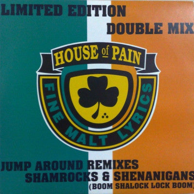 HOUSE OF PAIN - Shamrocks & Shenanigans (Boom Shalock Lock Boom) / Jump Around Remixes