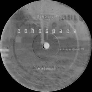 DEEPCHORD PRESENTS : ECHOSPACE - Spatialdimension