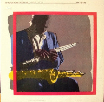 JOHN COLTRANE - The Mastery Of John Coltrane / Vol. 1 Feelin' Good