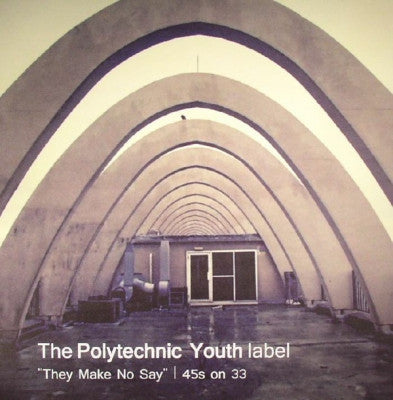 "VARIOUS - The Polytechnic Youth Label ""They Make No Say"" 