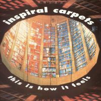 INSPIRAL CARPETS - This Is How It Feels