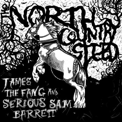 JAMES THE FANG AND SERIOUS SAM BARRETT - North Country Steed