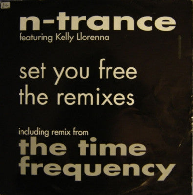 N-TRANCE FEATURING KELLY LLORENNA - Set You Free (The Remixes)