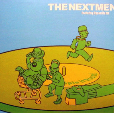 THE NEXTMEN - Spin It Round Featuring Dynamite MC & Mark One