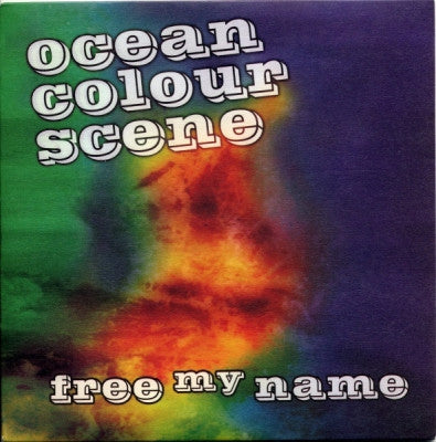 OCEAN COLOUR SCENE - Free My Name / Better Than Before