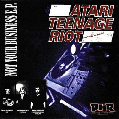 ATARI TEENAGE RIOT - Not Your Business E.P.