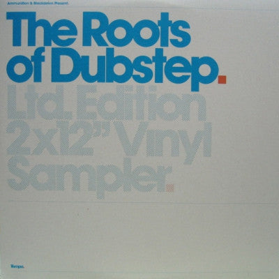 VARIOUS - Ammunition And Blackdown Present: The Roots Of Dubstep