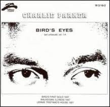 CHARLIE PARKER - Bird's Eyes, Last Unissued, Vol. 1
