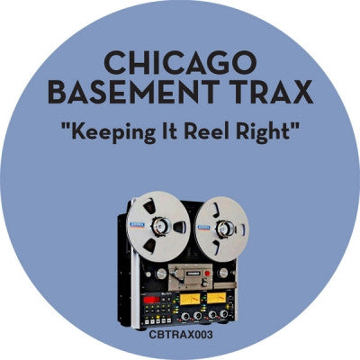 CHICAGO BASEMENT TRAX - Keeping It Reel Tight
