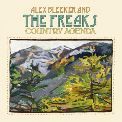 ALEX BLEEKER AND THE FREAKS - Country Agenda