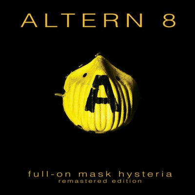 ALTERN 8 - Full-On Mask Hysteria (Remastered Edition)