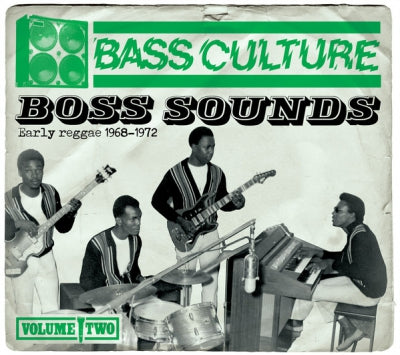 VARIOUS - Bass Culture Volume Two: Boss Sounds - Early Reggae 1968-1972