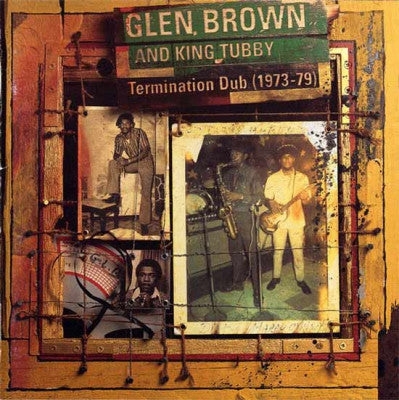 GLEN BROWN AND KING TUBBY - Termination Dub (1973-79)