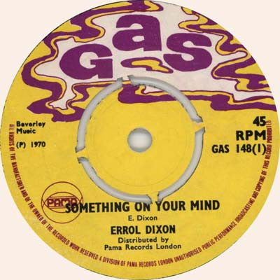ERROL DIXON - Something On Your Mind / I Need Love
