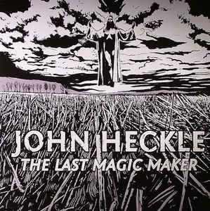 JOHN HECKLE - The Last Magic Maker
