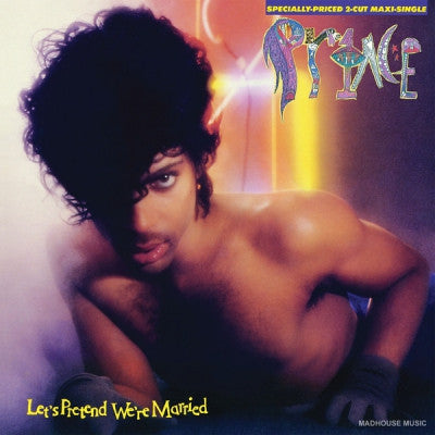 PRINCE - Let's Pretend We're Married / Irresistible Bitch