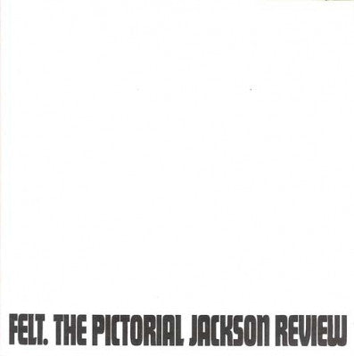 FELT - The Pictorial Jackson Review