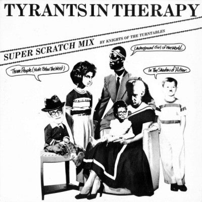 TYRANTS IN THERAPY - Three People (Nude Below The Waist) (Super Scratch Mix)