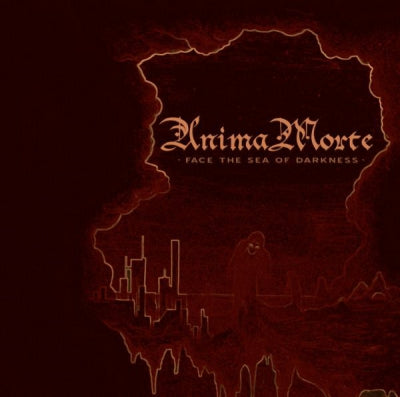 ANIMA MORTE - Face The Sea Of Darkness