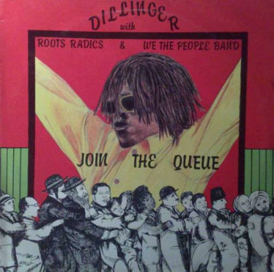 DILLINGER WITH ROOTS RADICS & WE THE PEOPLE BAND - Join The Queue