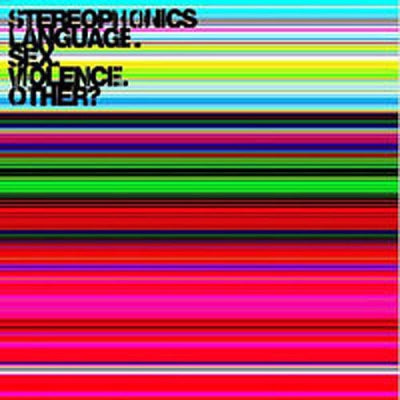 STEREOPHONICS - Language.Sex.Violence. Other?