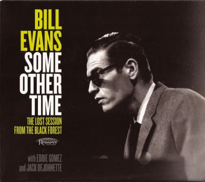 BILL EVANS - Some Other Time : The Lost Session From The Black Forest
