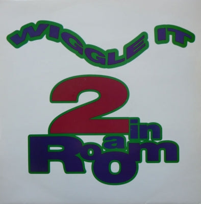2 IN A ROOM - Wiggle It
