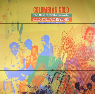 VARIOUS - Columbian Gold The Best Of Felito Records