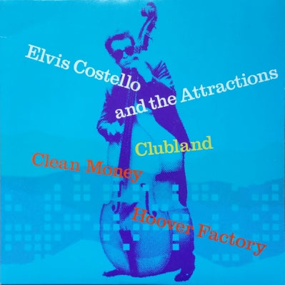 ELVIS COSTELLO AND THE ATTRACTIONS - Clubland / Clean Money / Hoover Factory