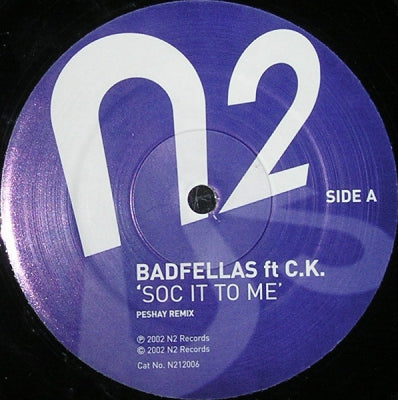 BADFELLAS FEATURING CK - Soc It To Me