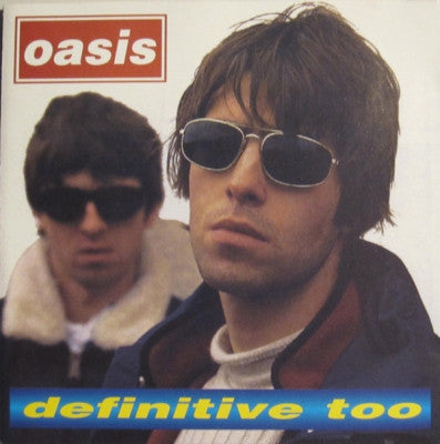 OASIS - Definitive Too