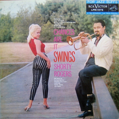 SHORTY ROGERS & HIS GIANTS - Chances Are It Swings