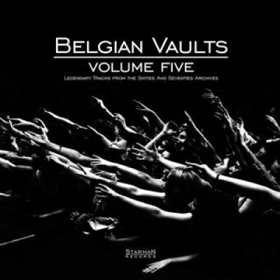 VARIOUS - Belgian Vaults Volume Five (Legendary Tracks From The Sixties And Seventies Archives)