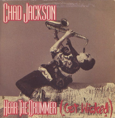 CHAD JACKSON - Hear The Drummer (Get Wicked)