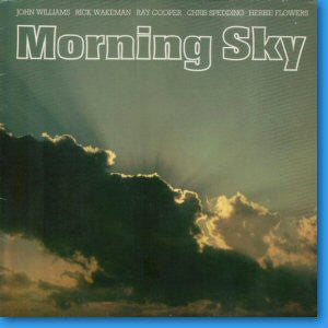 JOHN WILLIAMS, RICK WAKEMAN, RAY COOPER, CHRIS SPEDDING & HERBIE FLOWERS - Morning Sky