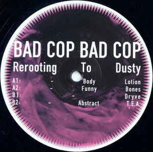 BAD COP GOOD COP - Rerooting To Dusty