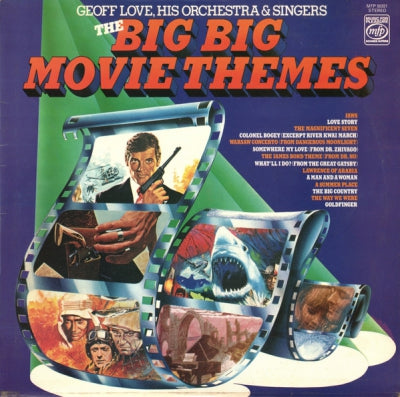 GEOFF LOVE, HIS ORCHESTRA & SINGERS - The Big Big Movie Themes