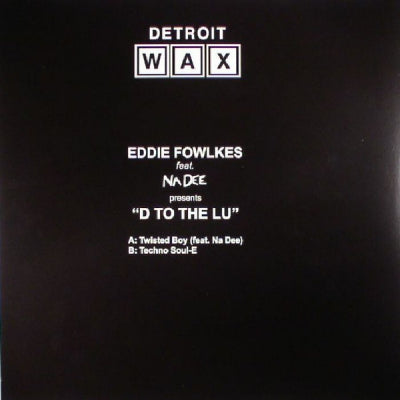 EDDIE FOWLKES FEAT. NA DEE - D To The Lu